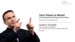 """In this edition of """"Leader's Foresight"""" you'll find the 19 worst shortcomings your orientation, mission, and vision could possibly have. Examine how many of them apply to your ideas of the future for your company. Naturally, you will also find recommendations for avoiding and erasing these mistakes."""
