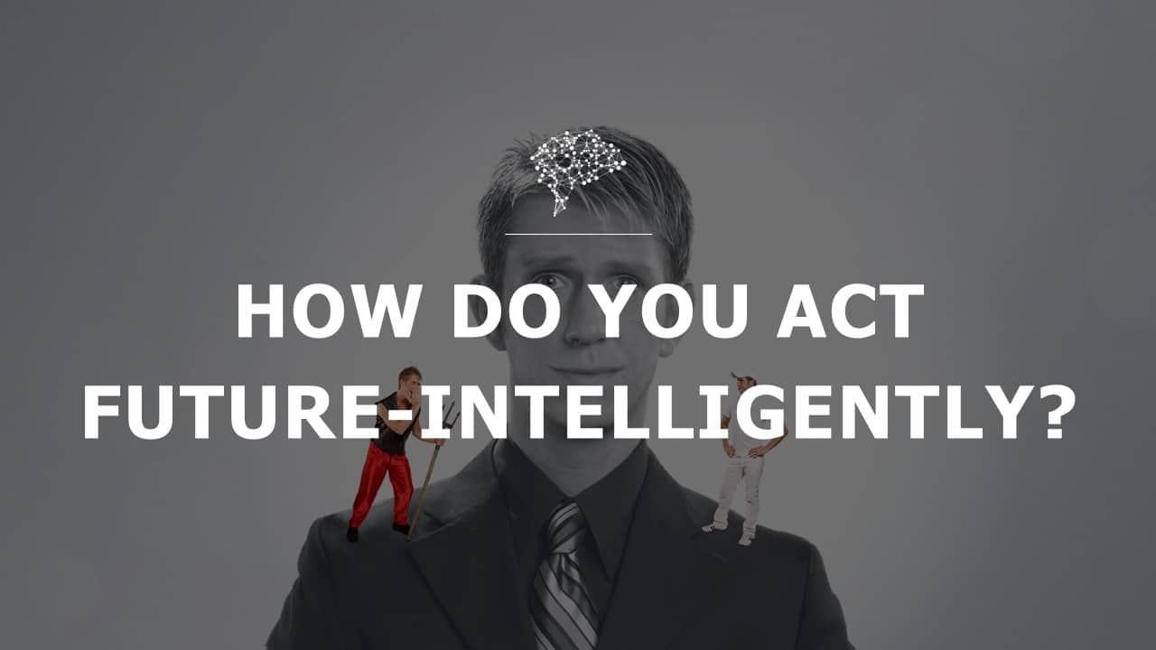 How do you act future-intelligently