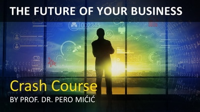 Crash course THE FUTURE OF YOUR BUSINESS